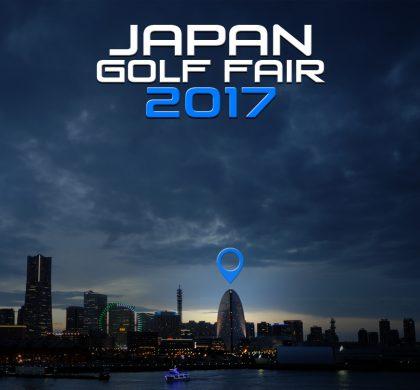 The 2017 Japan Golf Fair is Today!